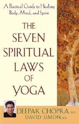 The Seven Spiritual Laws of Yoga: A Practical Guide to Healing Body, Mind, and Spirit als Buch