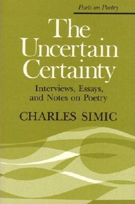 The Uncertain Certainty: Interviews, Essays, and Notes on Poetry als Taschenbuch