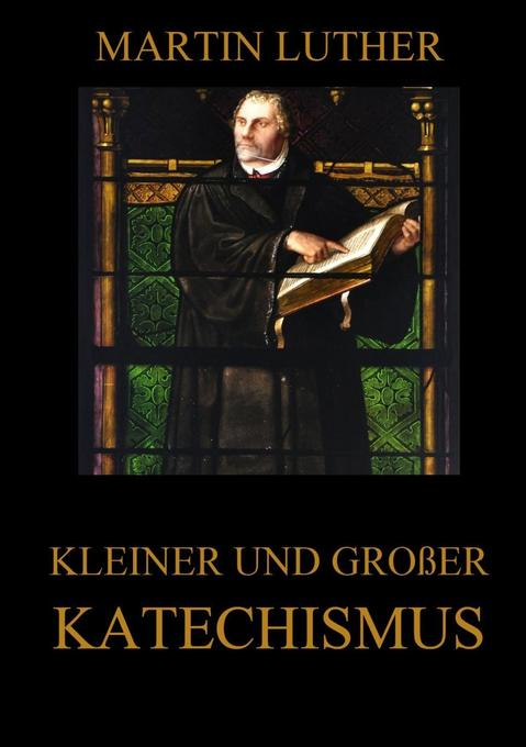 Kleiner und großer Katechismus als Buch