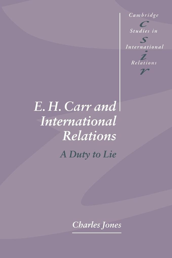 E. H. Carr and International Relations: A Duty to Lie als Buch