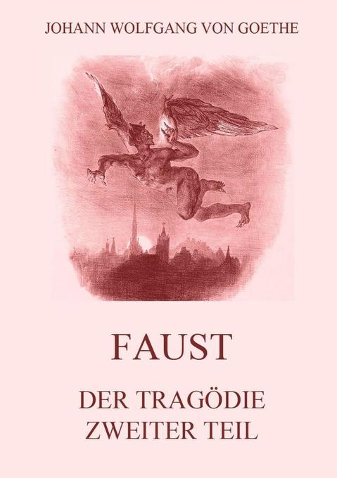 Faust, der Tragödie zweiter Teil als Buch
