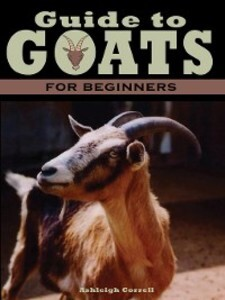 A Guide to Goats for Beginners als eBook Downlo...