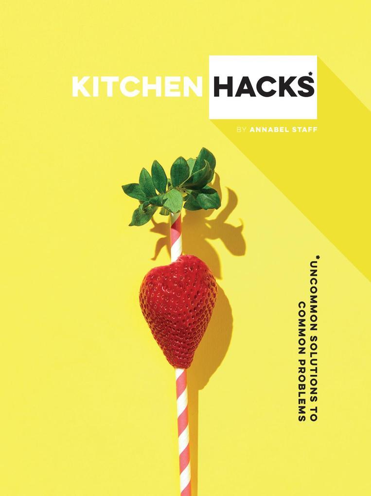 Kitchen Hacks als eBook Download von Annabel Staff