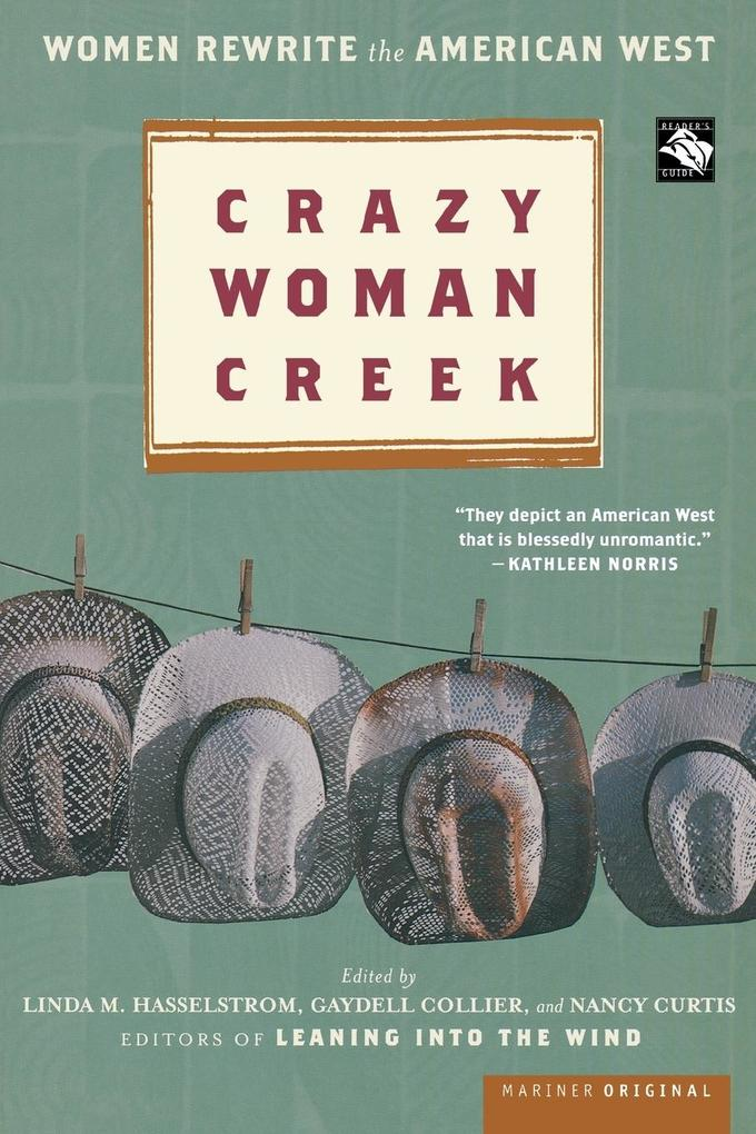 Crazy Woman Creek: Women Rewrite the American West als Taschenbuch