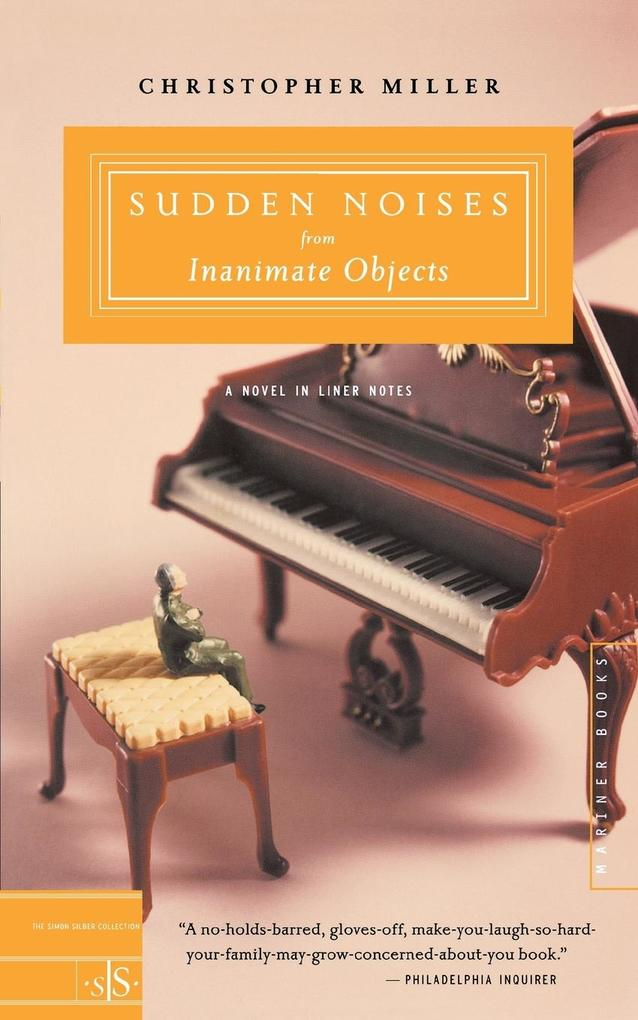 Sudden Noises from Inanimate Objects: A Novel in Liner Notes als Taschenbuch
