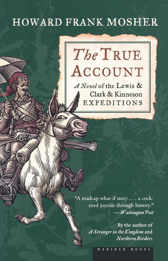 The True Account: A Novel of the Lewis & Clark & Kinneson Expeditions als Taschenbuch