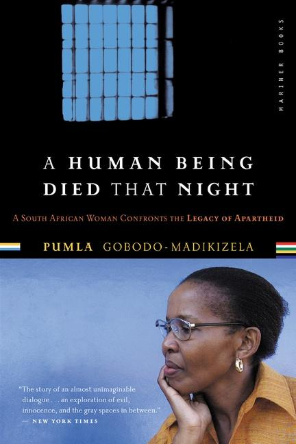 A Human Being Died That Night: A South African Woman Confronts the Legacy of Apartheid als Taschenbuch