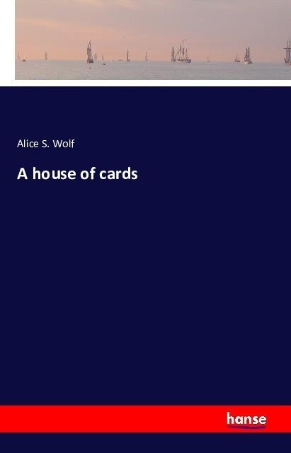 A house of cards als Buch von Alice S. Wolf