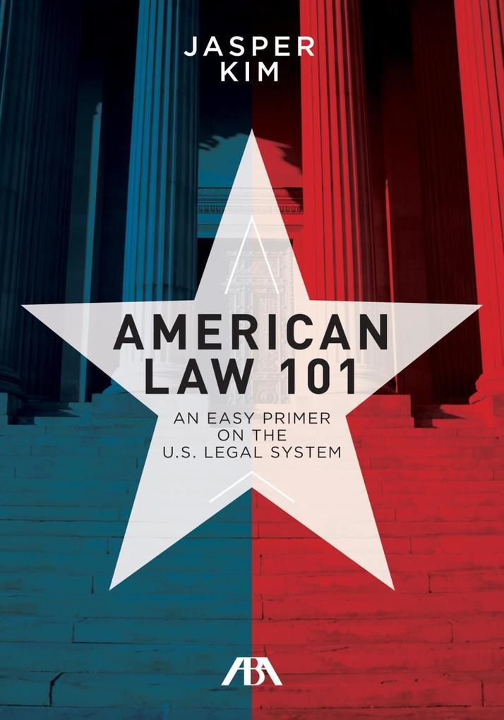 American Law 101 als eBook Download von Jasper Kim