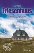 Friesenhuus. Ostfrieslandkrimi