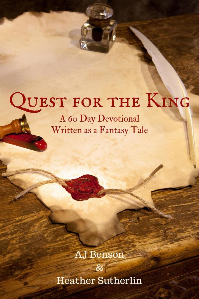 Quest for the King: A 60 Day Devotional Written as a Fantasy Tale als eBook