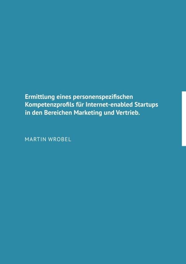 Ermittlung eines personenspezifischen Kompetenzprofils für Internet-enabled Startups in den Bereiche als Buch