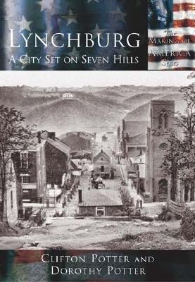 Lynchburg:: A City Set on Seven Hills als Taschenbuch