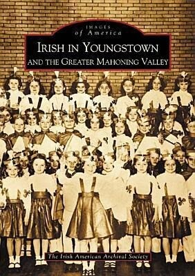 Irish in Youngstown and the Greater Mahoning Valley als Taschenbuch