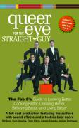 Queer Eye for the Straight Guy: The Fab 5's Guide to Looking Better, Cooking Better, Dressing Better, Behaving Better, and Living Better als Hörbuch