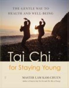 Tai Chi for Staying Young: The Gentle Way to Health and Well-Being als Taschenbuch