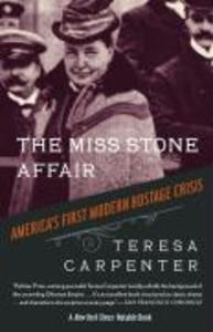 The Miss Stone Affair: America's First Modern Hostage Crisis als Taschenbuch
