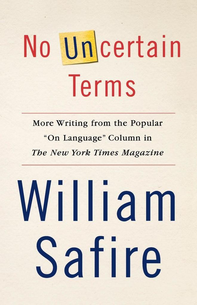 No Uncertain Terms: More Writing from the Popular on Language Column in the New York Times Magazine als Taschenbuch