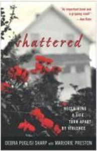 Shattered: Reclaiming a Life Torn Apart by Violence als Taschenbuch