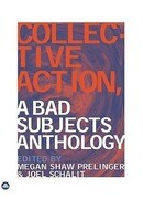 Collective Action: A Bad Subjects Anthology