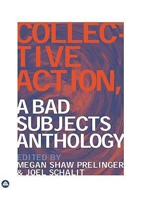 Collective Action: A Bad Subjects Anthology als Taschenbuch