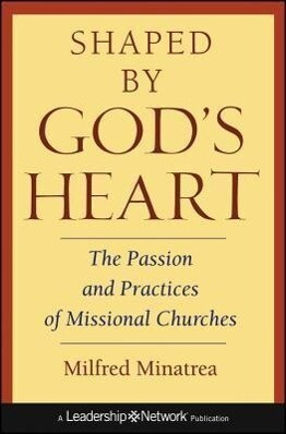 Shaped by God's Heart: The Passion and Practices of Missional Churches als Buch