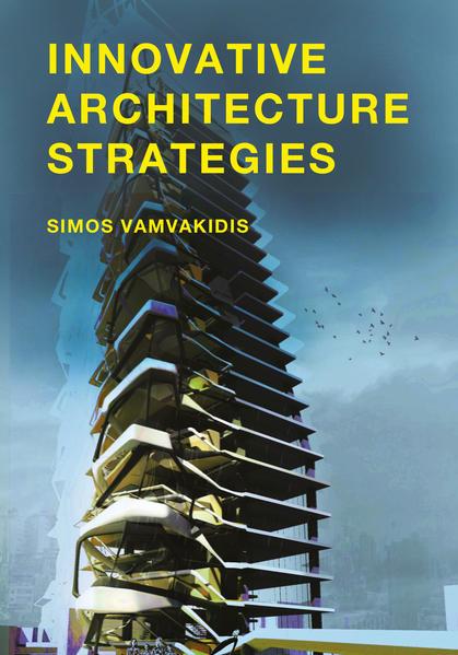 Innovative Architecture Strategies als Buch von...