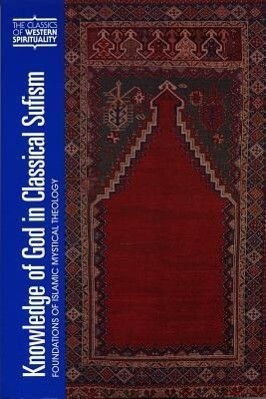 Knowledge of God in Classical Sufism: Foundations of Islamic Mystical Theology als Buch