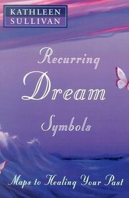 Recurring Dream Symbols: Maps to Healing Your Past als Taschenbuch