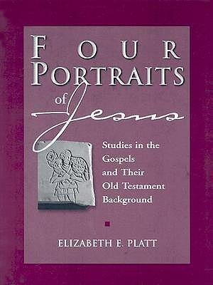Four Portraits of Jesus: Studies in the Gospels and Their Old Testament Background als Taschenbuch