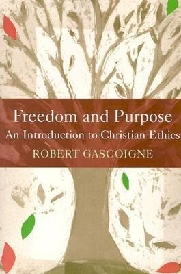 Freedom and Purpose: An Introduction to Christian Ethics als Taschenbuch