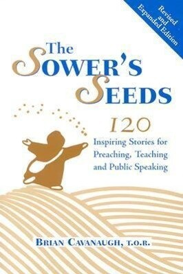 The Sower's Seeds: One Hundred and Twenty Inspiring Stories for Preaching, Teaching and Public Speaking als Taschenbuch