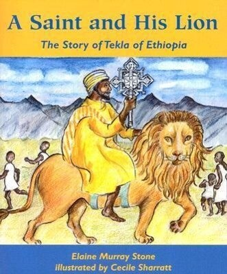 A Saint and His Lion: The Story of Tekla of Ethiopia als Taschenbuch