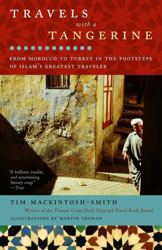 Travels with a Tangerine: From Morocco to Turkey in the Footsteps of Islam's Greatest Traveler als Taschenbuch