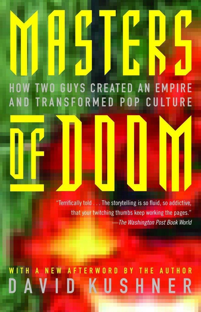 Masters of Doom: How Two Guys Created an Empire and Transformed Pop Culture als Taschenbuch