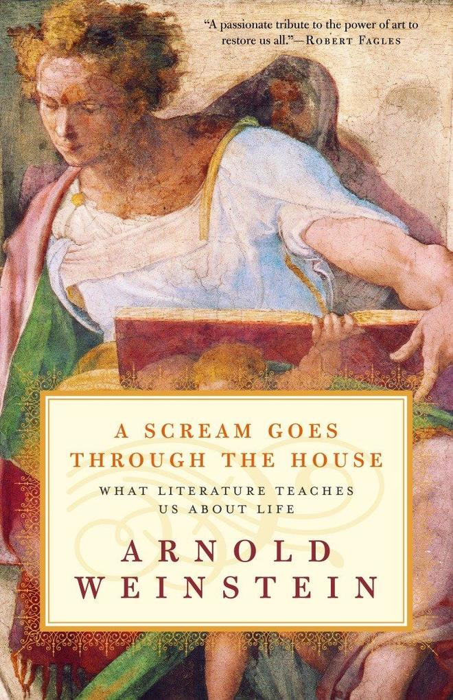 A Scream Goes Through the House: What Literature Teaches Us about Life als Taschenbuch