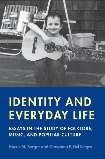 Identity and Everyday Life: Essays in the Study of Folklore, Music and Popular Culture als Taschenbuch