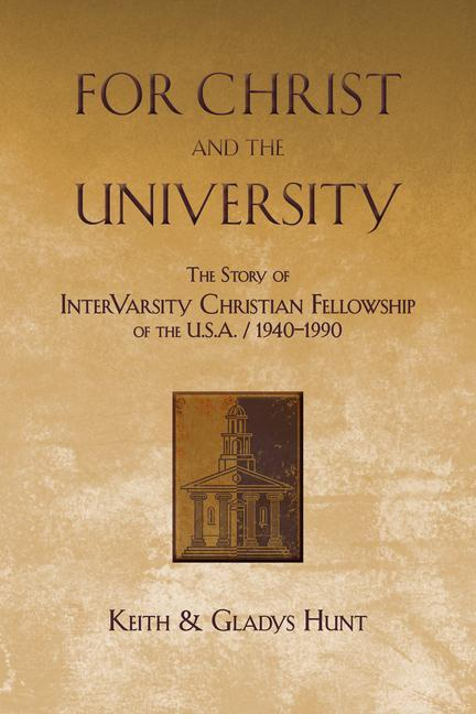 For Christ and the University: The Story of Intervarsity Christian Fellowship of the USA - 1940-1990 als Taschenbuch