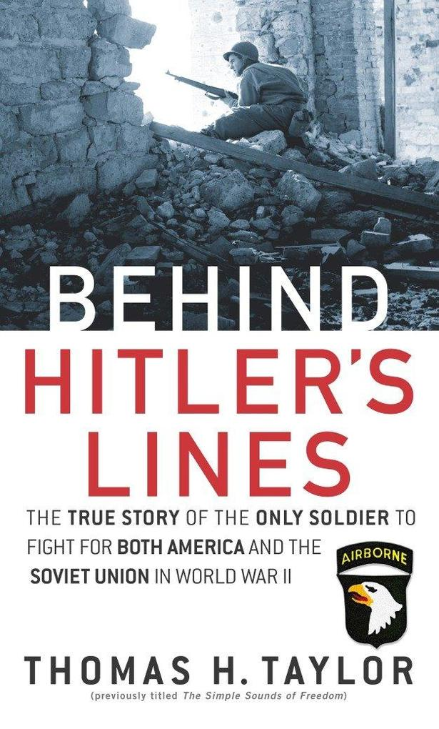 Behind Hitler's Lines: The True Story of the Only Soldier to Fight for Both America and the Soviet Union in World War II als Taschenbuch