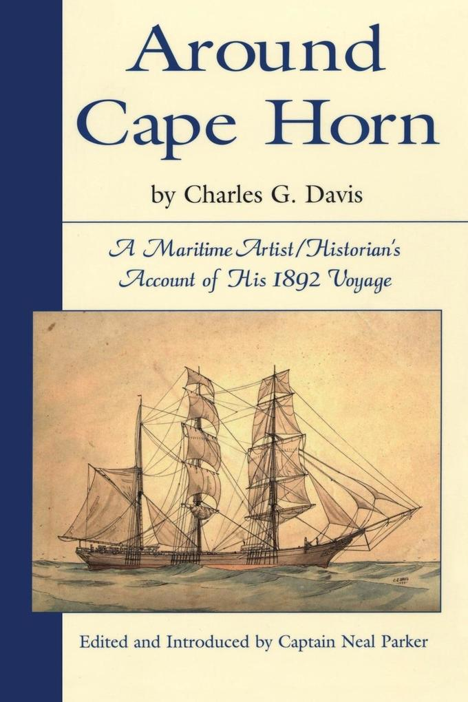 Around Cape Horn: A Maritime Artist/Historian's Account of His 1892 Voyage als Taschenbuch