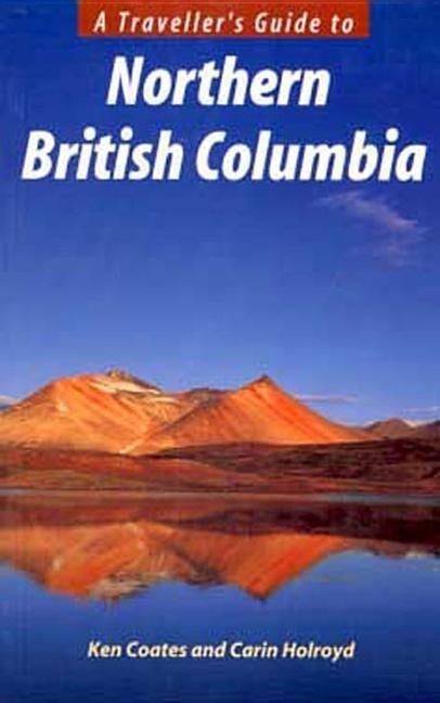 A Traveller's Guide to Northern BC als Taschenbuch