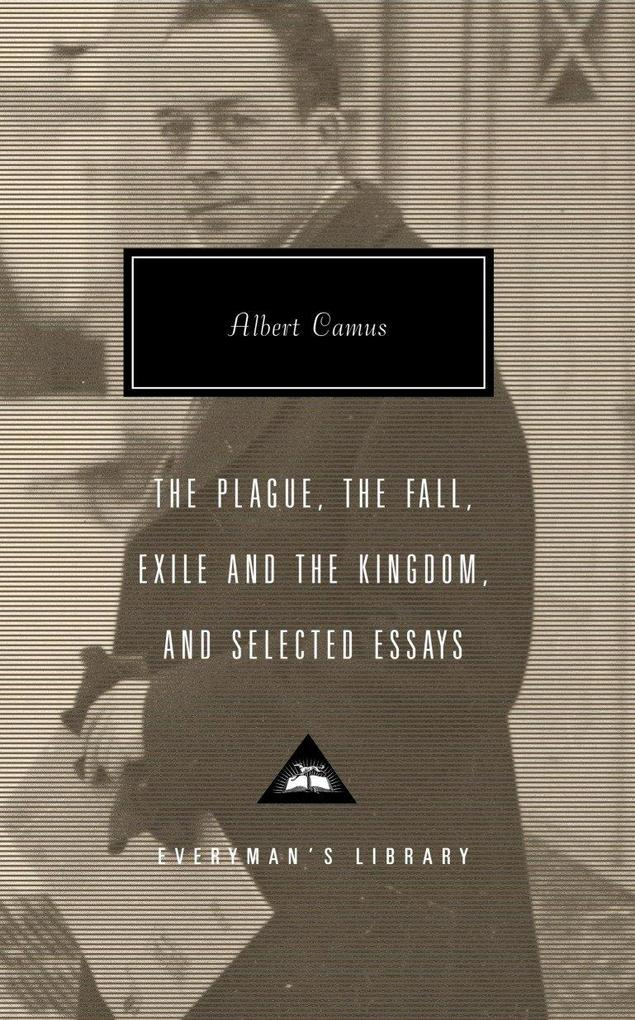 The Plague, the Fall, Exile and the Kingdom, and Selected Essays als Buch (gebunden)