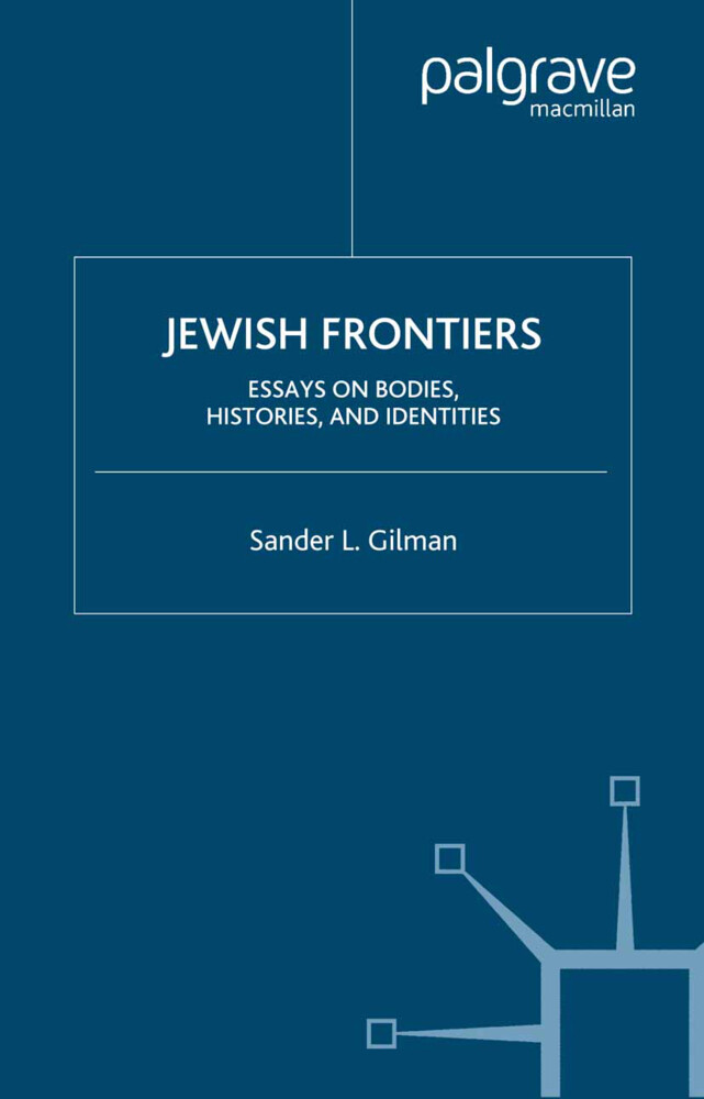 Jewish Frontiers: Essays on Bodies, Histories, and Identities als Taschenbuch