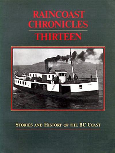 Raincoast Chronicles 13: Stories & History of the British Columbia Coast als Taschenbuch