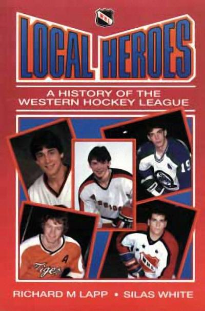 Local Heroes: A History of the Western Hockey League als Taschenbuch