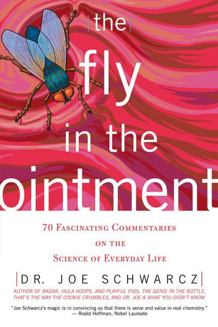 The Fly in the Ointment: 70 Fascinating Commentaries on the Science of Everyday Life als Taschenbuch