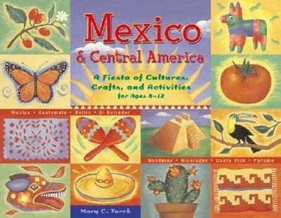Mexico & Central America: A Fiesta of Cultures, Crafts, and Activities for Ages 8-12 als Taschenbuch
