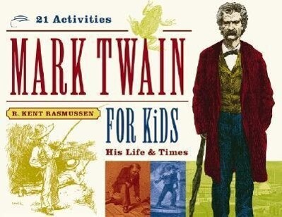 Mark Twain for Kids: His Life & Times, 21 Activities als Taschenbuch