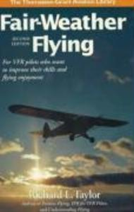 Fair-Weather Flying: For Vfr Pilots Who Want to Improve Their Skills and Flying Enjoyment als Buch