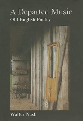 A Departed Music: Old English Poetry als Buch